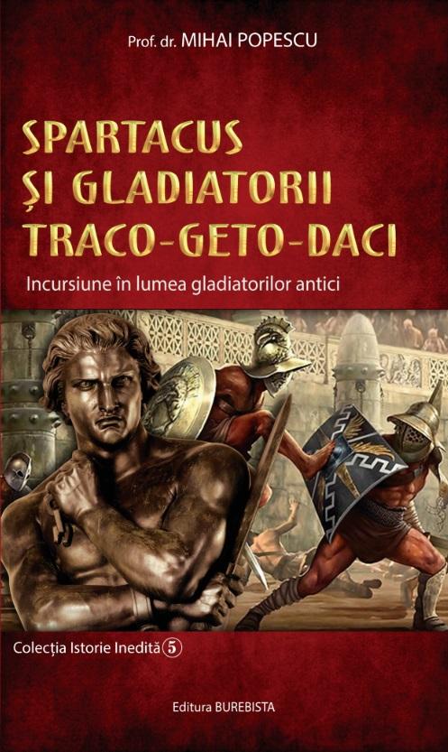Spartacus si gladiatorii geto daci coperta