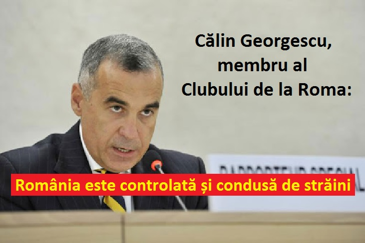 Călin Georgescu, membru al Clubului de la Roma: România este controlată și  condusă de străini, care dețin toate pârghiile strategice ale puterii -